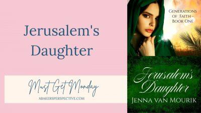 Must Get Monday – Jerusalem's Daughter