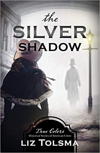 The Silver Shadow by Liz Tolsma