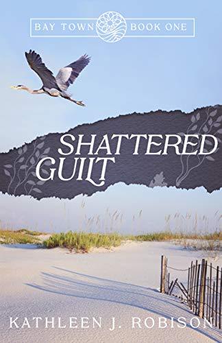 Shattered Guilt Spotlight and Excerpt