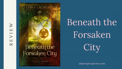 Beneath the Forsaken City Review and Giveaway!